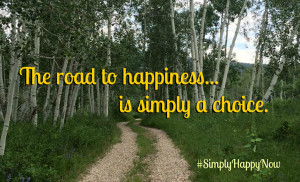 road to happiness is simply a choice